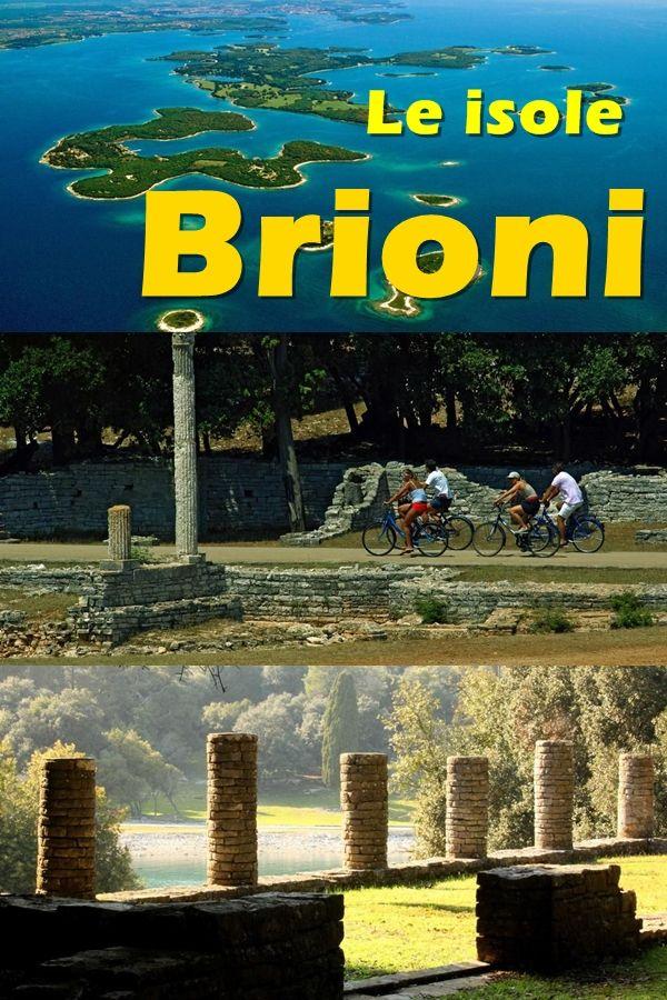 Lungo la costa istriana occidentale ci sono diversi gruppi di isole tra cui il più interessante, il più grande e frastagliato l'arcipelago di isole Brioni con 14 isole e isolotti.