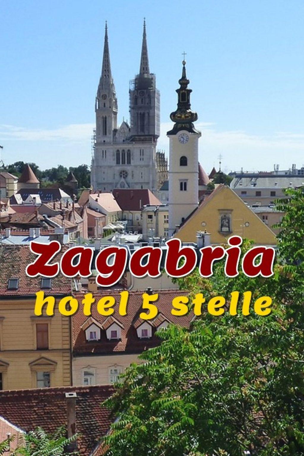 Hotel Zagabria 5 stelle. Capitale della Croazia è una città ricca di storia che offre molte opportunità culturali